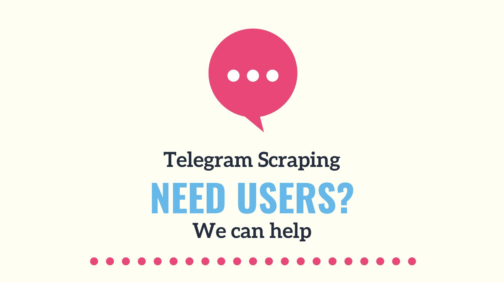 Telegram user scraping from any for yor choose