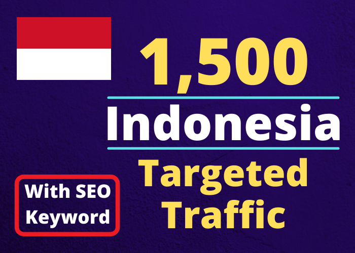 Provide You 1500 INDONESIA Country Targeted Traffic