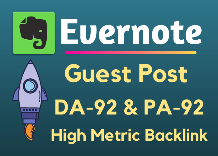 Write and Publish Guest Post On Evernote. com DA93 with Backlinks