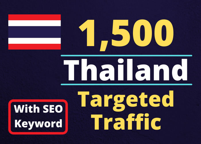 Provide You 1500 Thailand Country Targeted Traffic