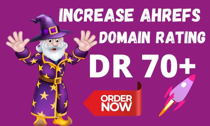 Increase domain rating increase ahrefs DR 0 to 70+ guaranteed