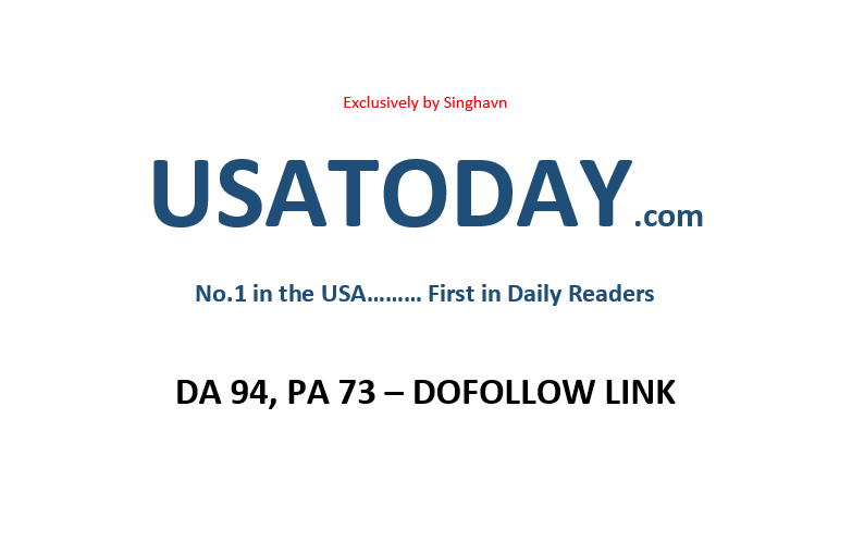 Publish on USA TODAY Usatoday. com DA 94,  DoFollow