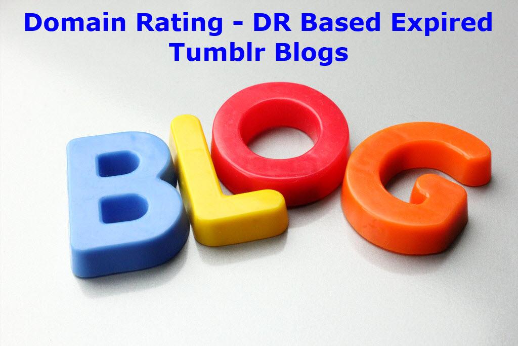 Domain Rating (DR) Based Expired Tumblr Blog