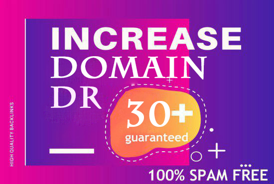 Increase DOMAIN RATING 30+ with high authority backlinks