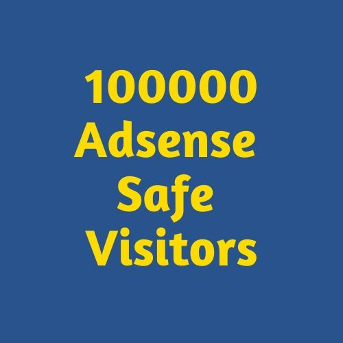 100000 Adsense Safe visitors to your website