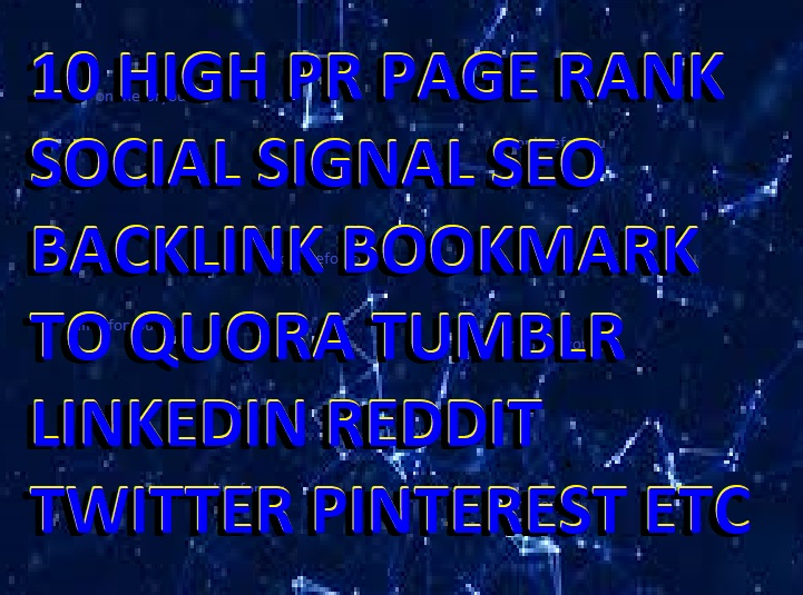 10 HIGH PR PAGE RANK SOCIAL SIGNAL SEO BACKLINK BOOKMARK TO QUORA TUMBLR LINKEDIN REDDIT TWITTER PIN