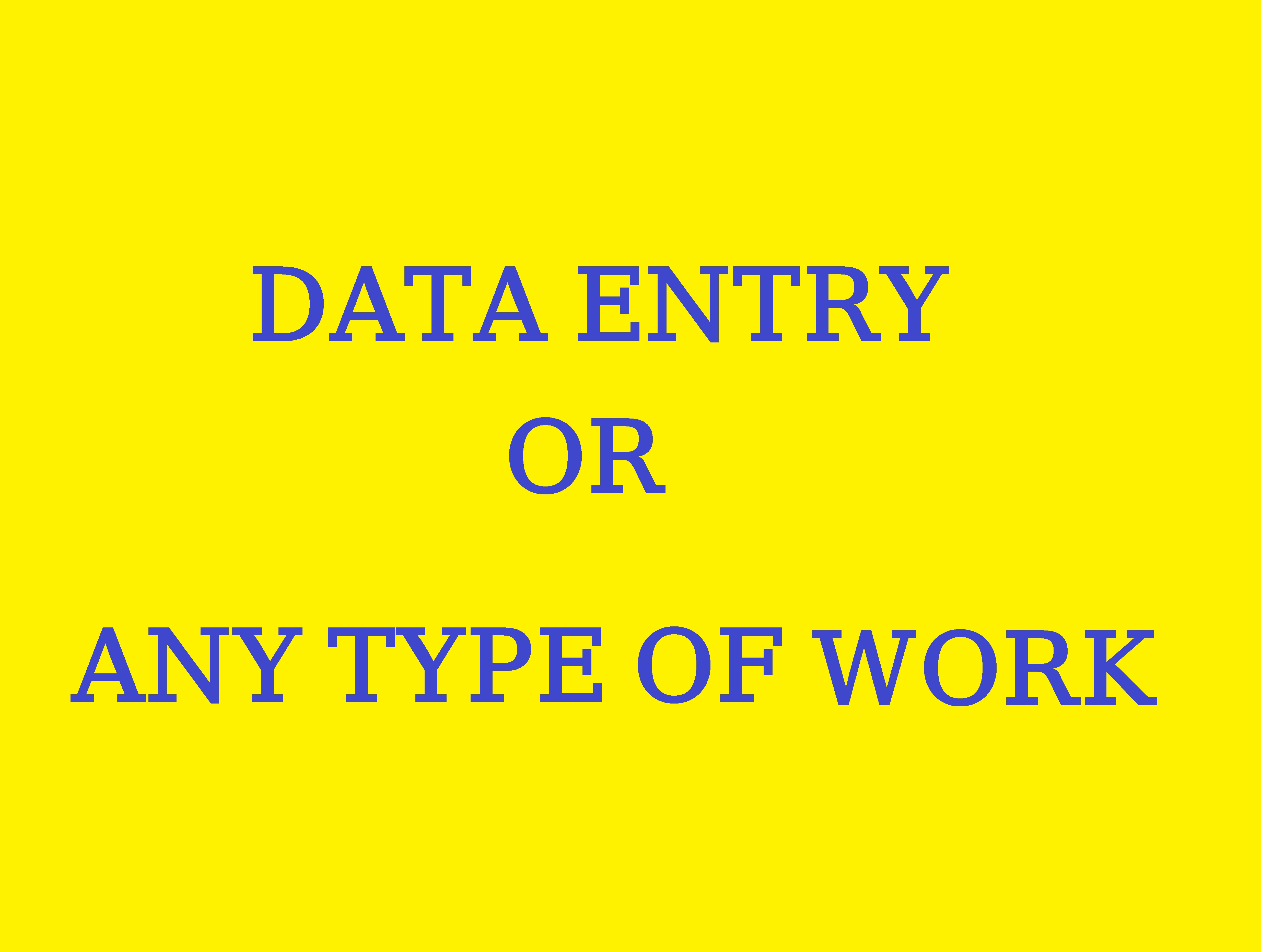I will do any type of work or data entry work