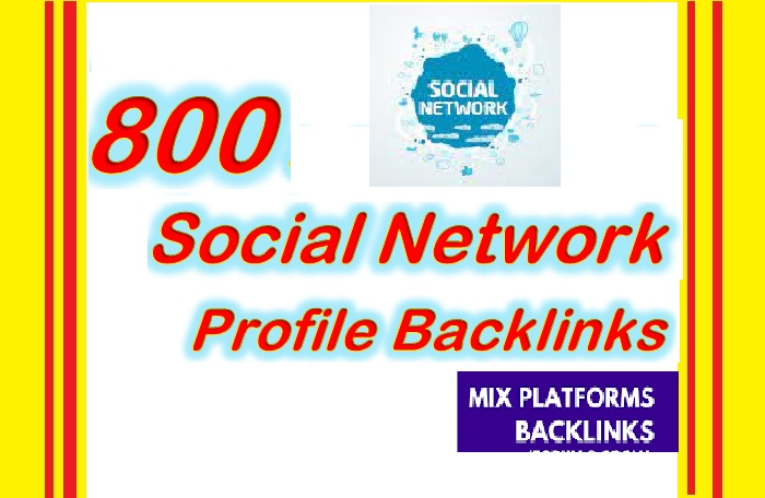 Create 800 Social Network Profile BACKLINKS for Your Website ranking