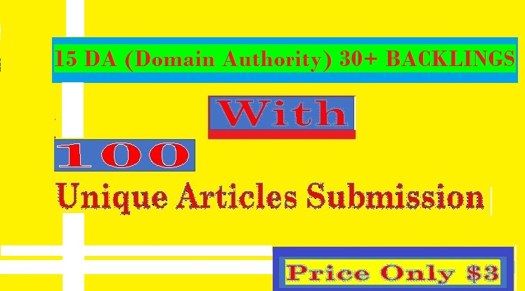 Manage 15+ DA Domain Authority 30+ BACKLINGS with 100 Unique Articles Submission