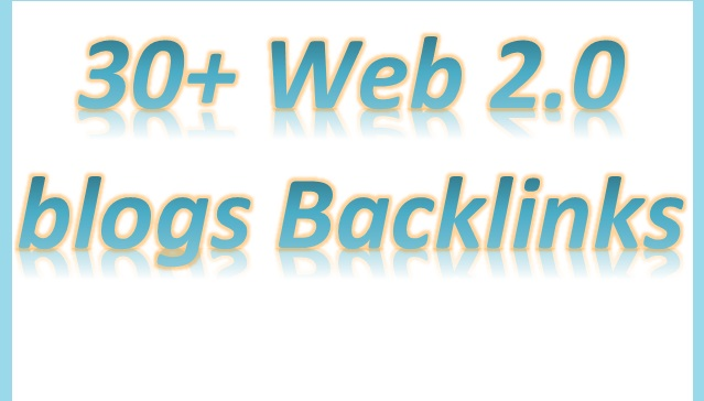 Will Provide 30+ Web 2.0 blogs articles backlinks