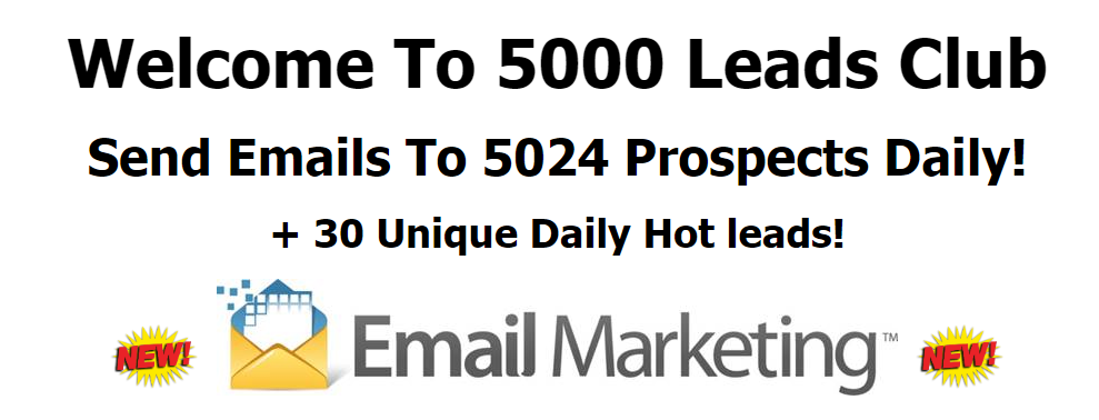 Get 5000 per day leads plus 30 unique hot leads everyday for 30 days
