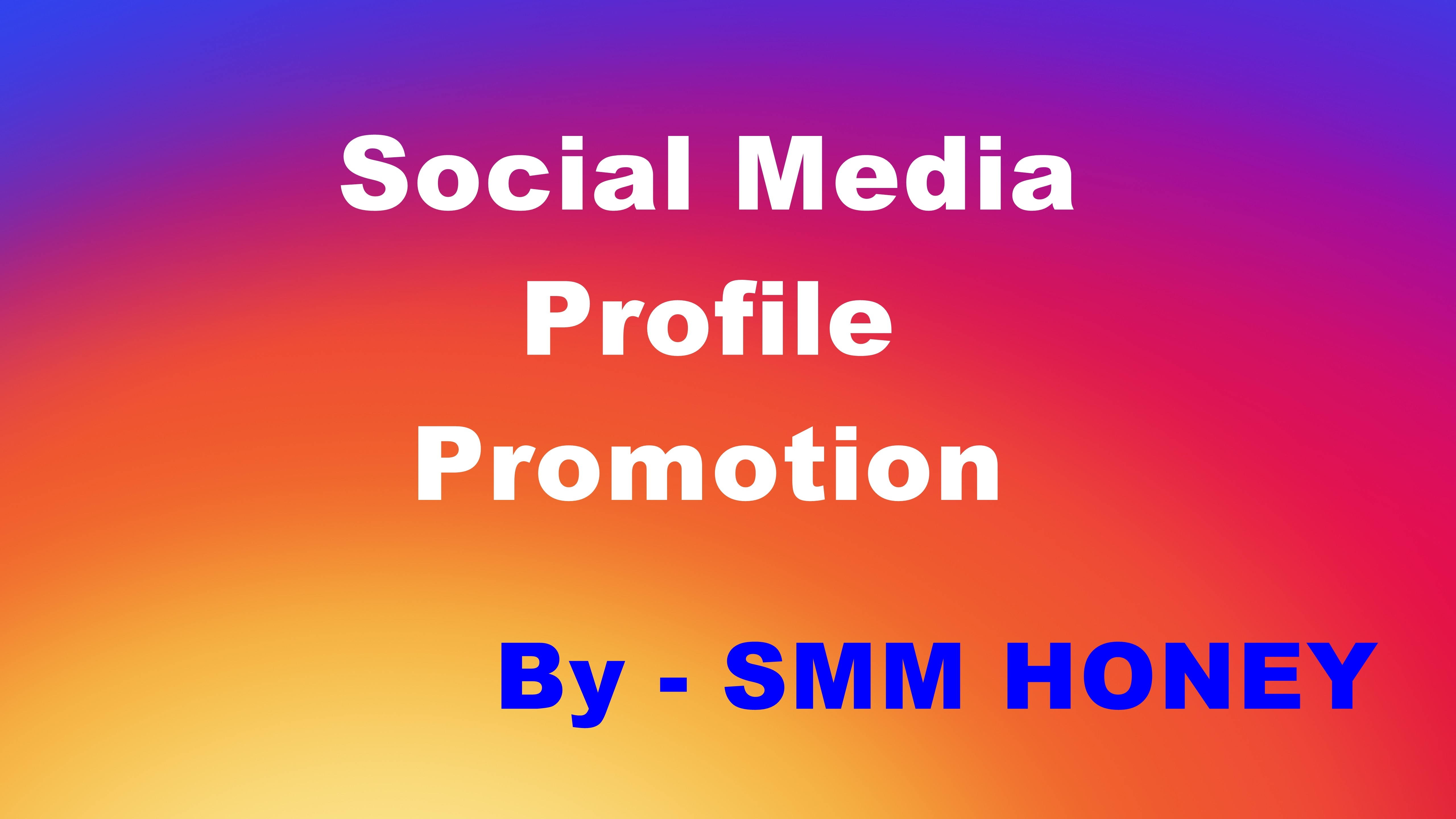 Provide you high quality social media profile promotion