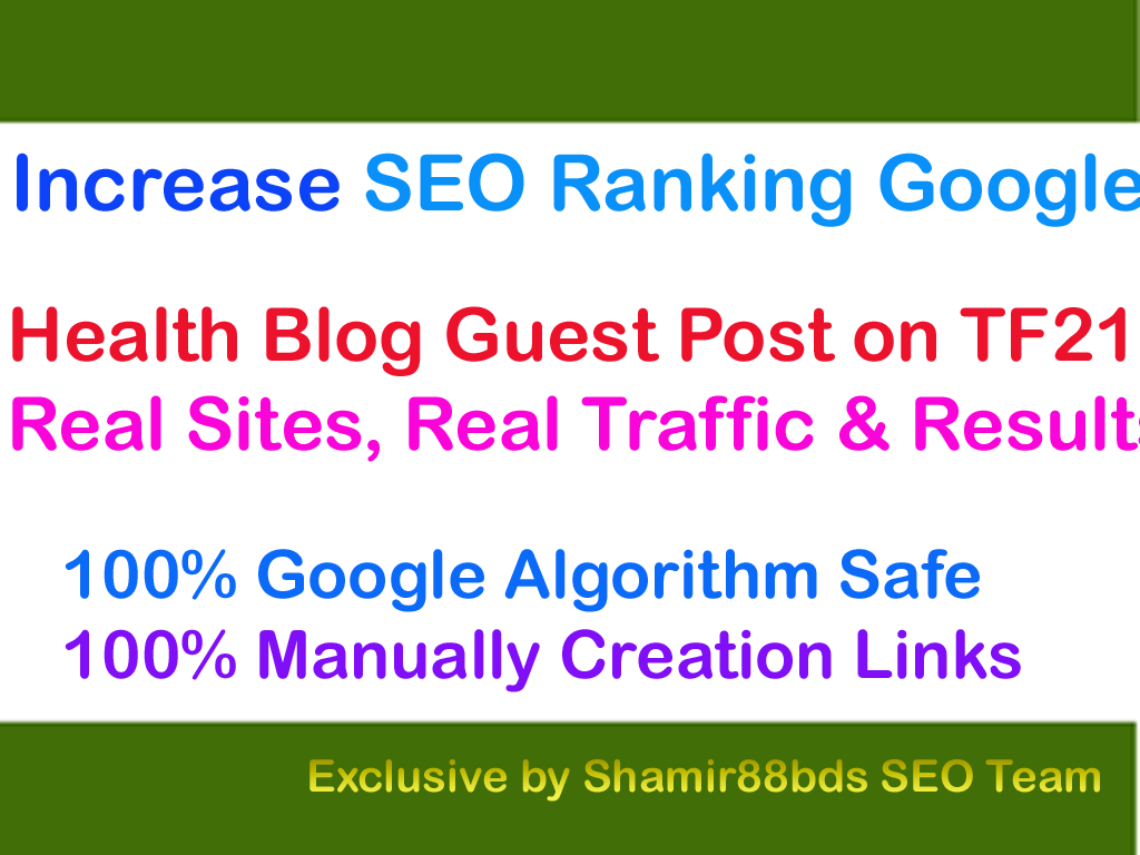 Health Blog Guest Post on TF21 to Increase SEO Ranking Google