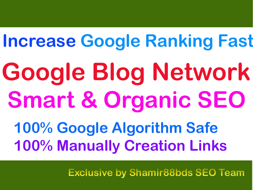 Extraordinary 6 Google Blog Network to Increase Google Ranking Fast