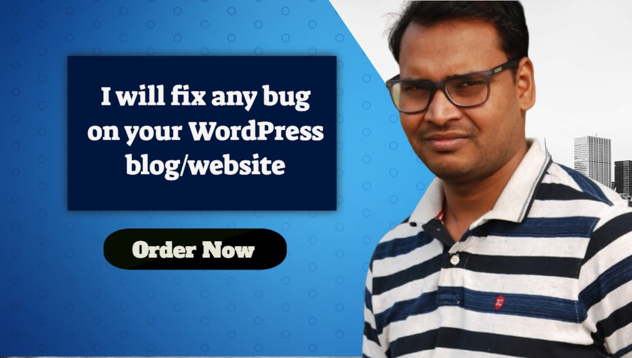 I will fix wordpress,  html,  CSS bugs and errors
