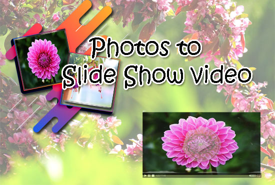 i will make Slide Show video from Photos with your favorite song.