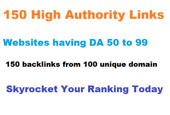Provide more than 150 High Authority links from DA 45 to 99 domains