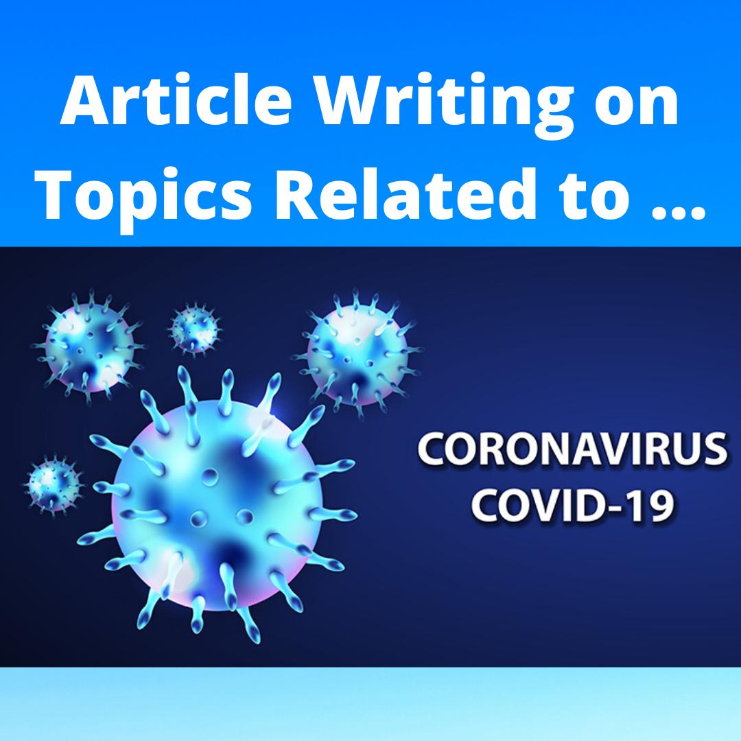 Article writing 500 words on topics related to Corona virus disease (COVID-19)