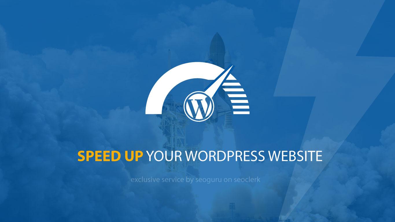 Speed Up Your Wordpress Website - 2X Speed Guaranteed