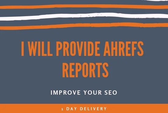 I will provide any type of Ahrefs report including KW and Backlinks report.