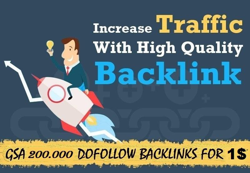 make 200000 GSA backlinks dofollow 100 percent increase in ranking for 1