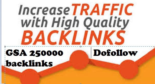 I will GSA Backlink blast of 250,000 dofollow links guaranteed increase in rankings
