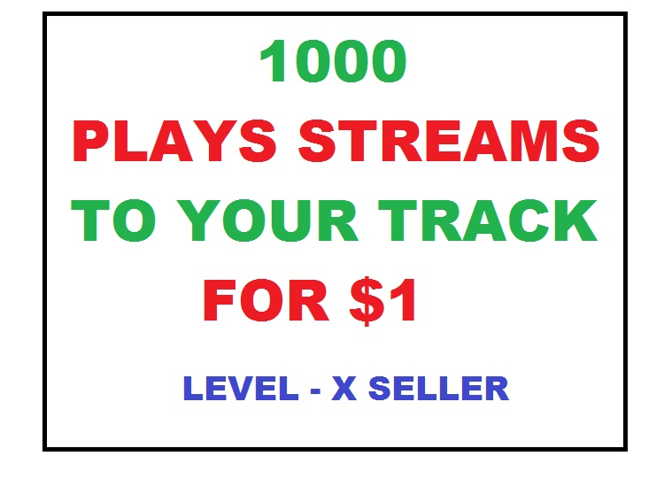 1000 high quality streams to your track