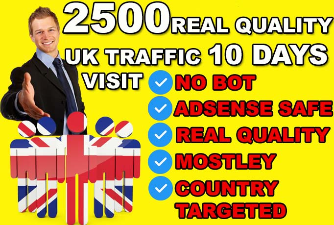 Send 25000 UK Real quality Visitors To Your Website