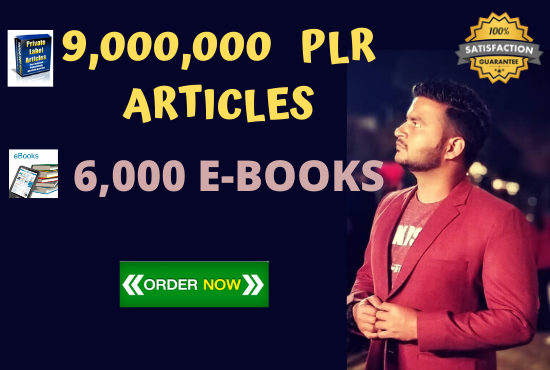 Get 9 Million PLR articles,  6000 ebooks