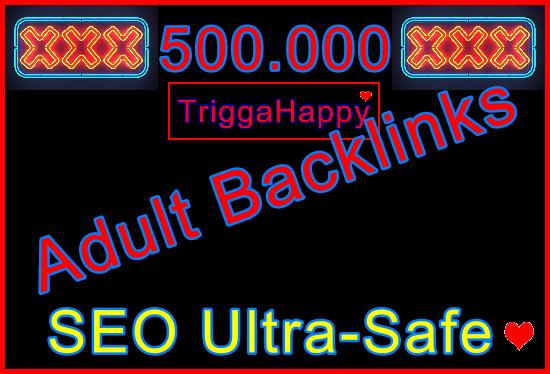 500,000 SEO Ultra-Safe GSA Adult Backlinks
