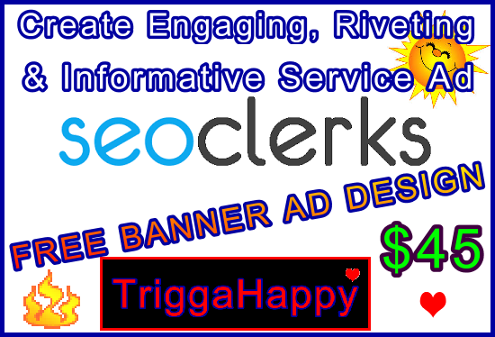 Create an Engaging,  Riveting & Highly Informative SEOClerks Service Ad - FREE BANNER