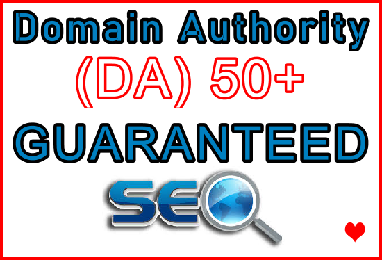 Increase Your Domain Authority DA 50+ Guaranteed in 30-45 Days