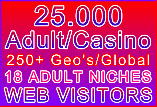 25,000 Adult or Casino Genuine Human Web Visitors