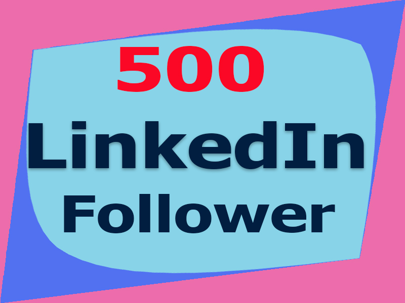 Provide 500 LinkedIn follower to your company Page or profile