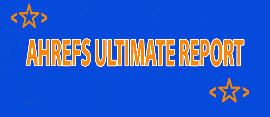 Ahrefs Pro Ultimate Backlink Report