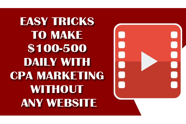 Easy Tricks To Earn 100-500 USD Daily From CPA Marketing