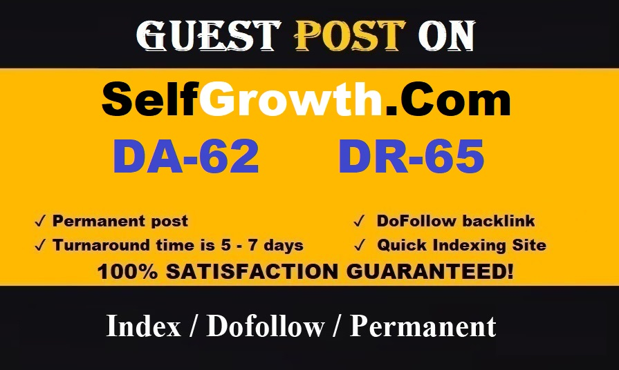 Publish Guest Post on Selfgrowth,  Self growth - Guaranteed Indexed
