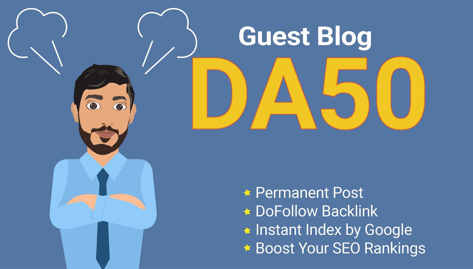 50 High DA Guest Blog Dofollo w Back Links from DA- 60+ Sites