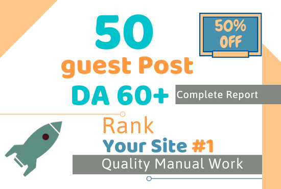 I will make 50 guest post da 60 plus to rank on 1 page