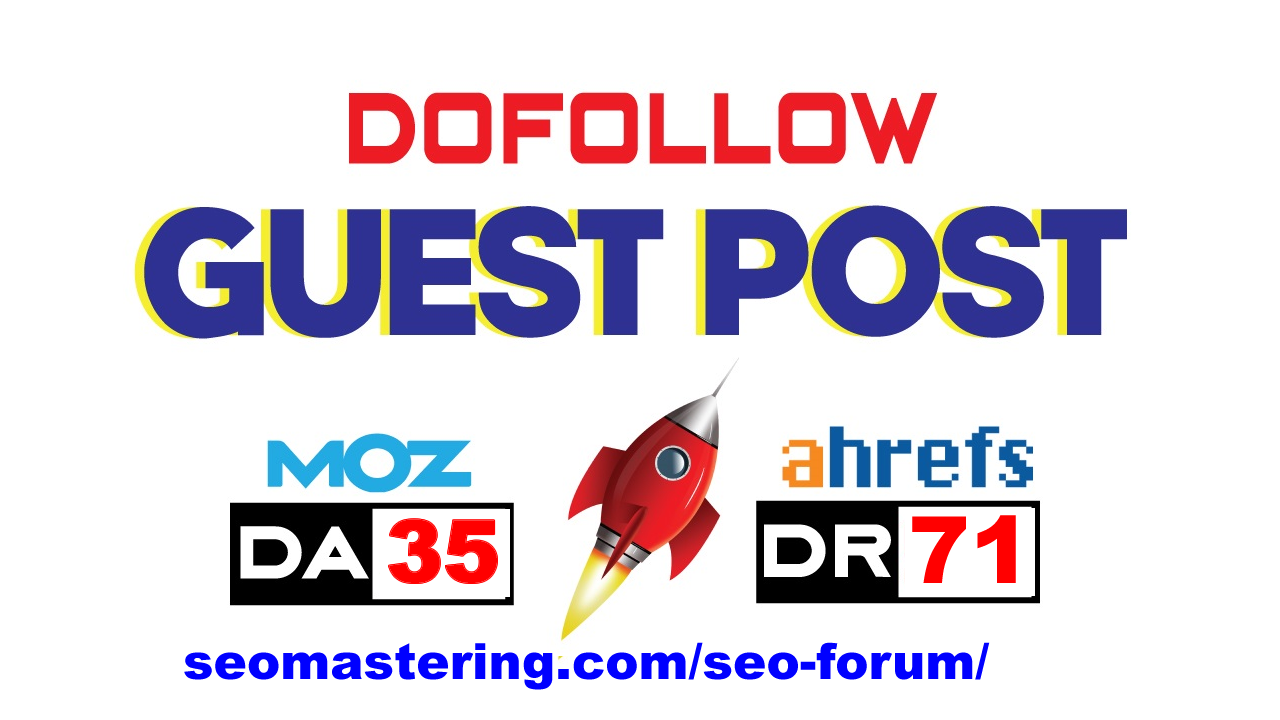 DA35 DR71,  60K Visitor Month. Dofollow Guest Post on SEO Forum