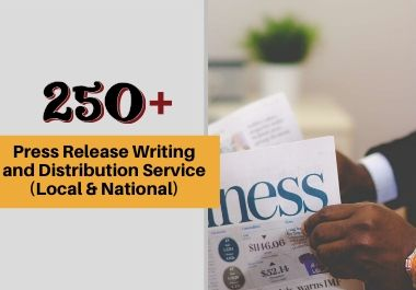 250+ Press Release Writing and Distribution Service Local & National