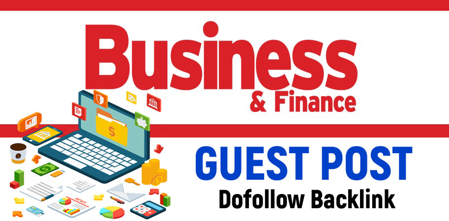 Publish a Guest Post on Business,  Finance,  Marketing Niche blog