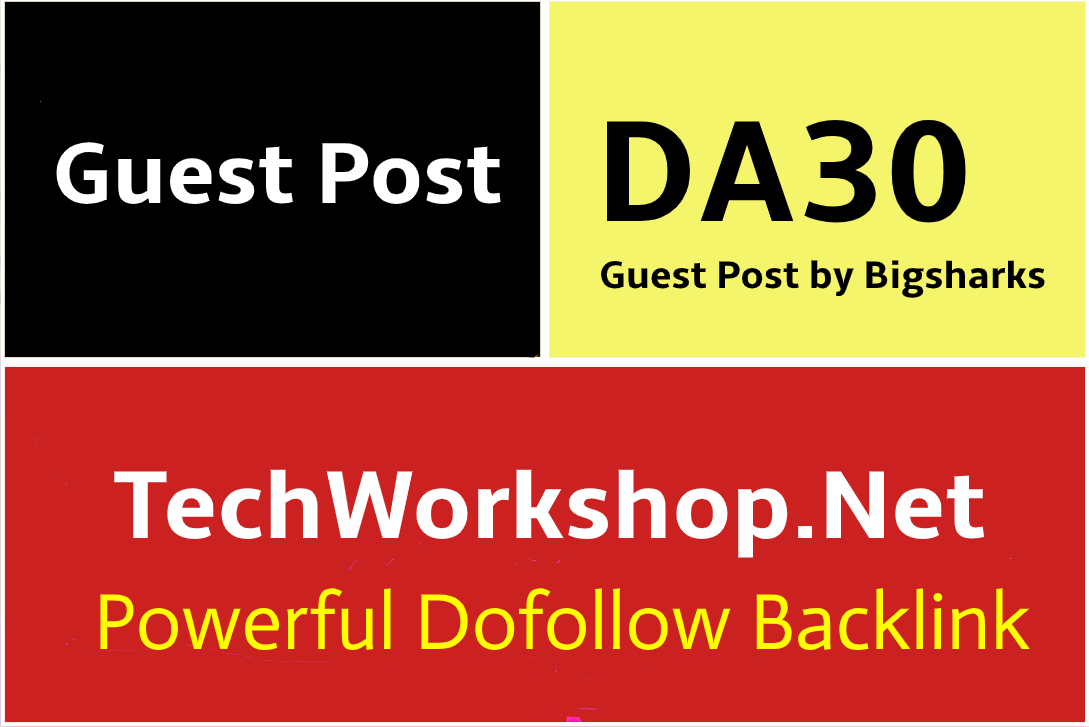I Will Write And Publish Guest Post On TechWorkshop,  Techworkshop. net