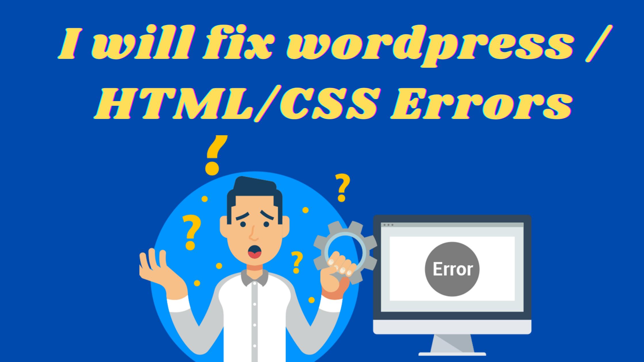 I will fix wordpress/html/css errors or bugs