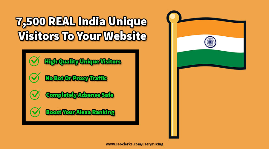 Send 7,500 High Quality Traffic Real INDIA Visitors To Your Website