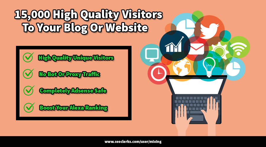 Send 15,000 High Quality Real Human Visitors To Your Website/Blog For Traffic