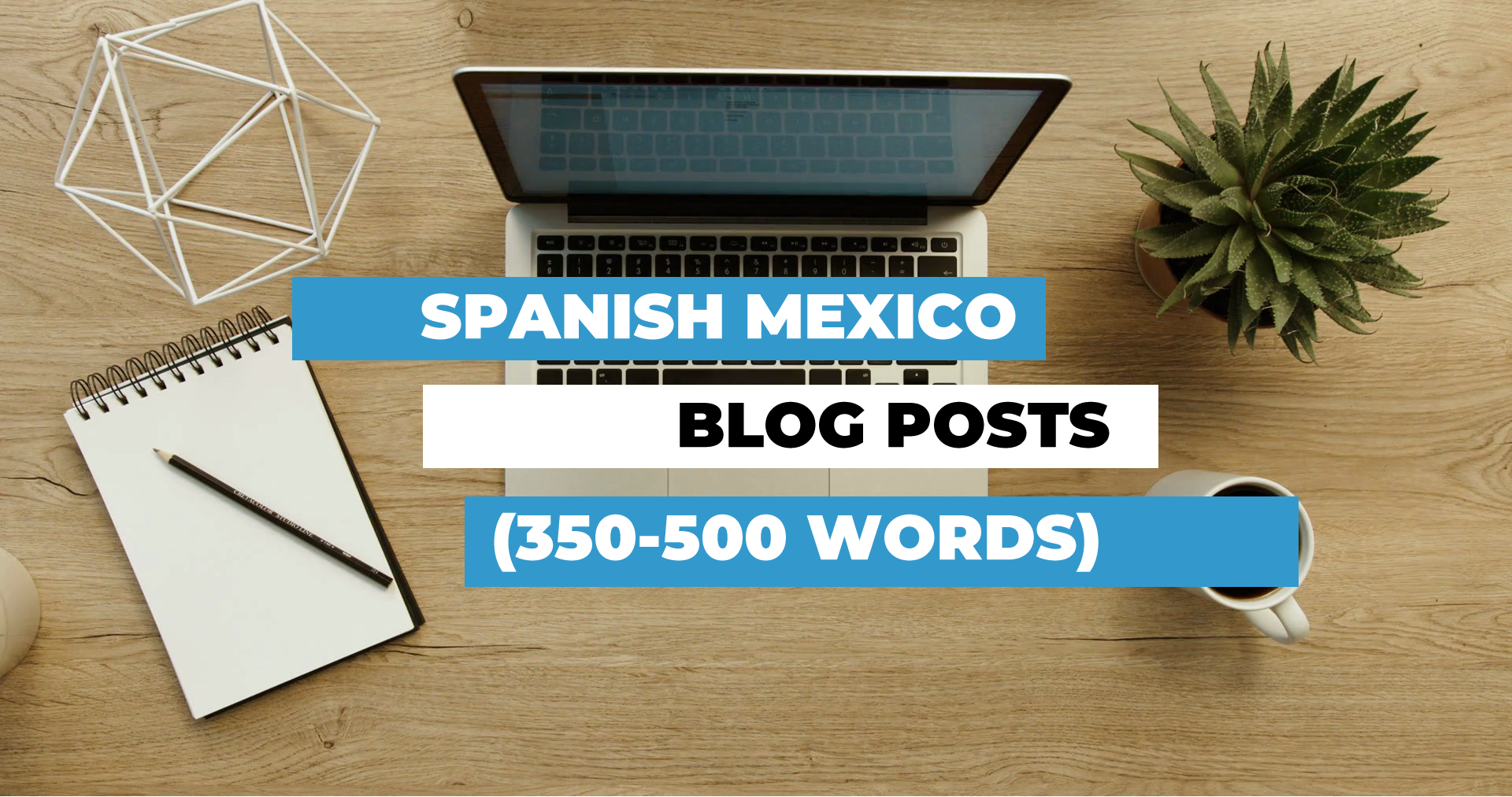One spanish Mexico blog post 350-500 Words