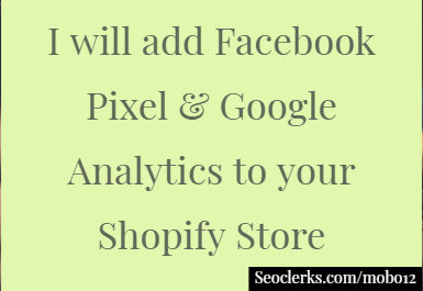 I will Integrate Fb Pixel and Google Analytics Tracking to your shopify store