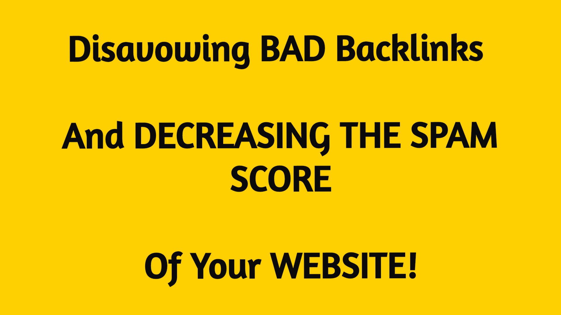 Removing BAD Backlinks & Decreasing SPAM Score Of Your Website