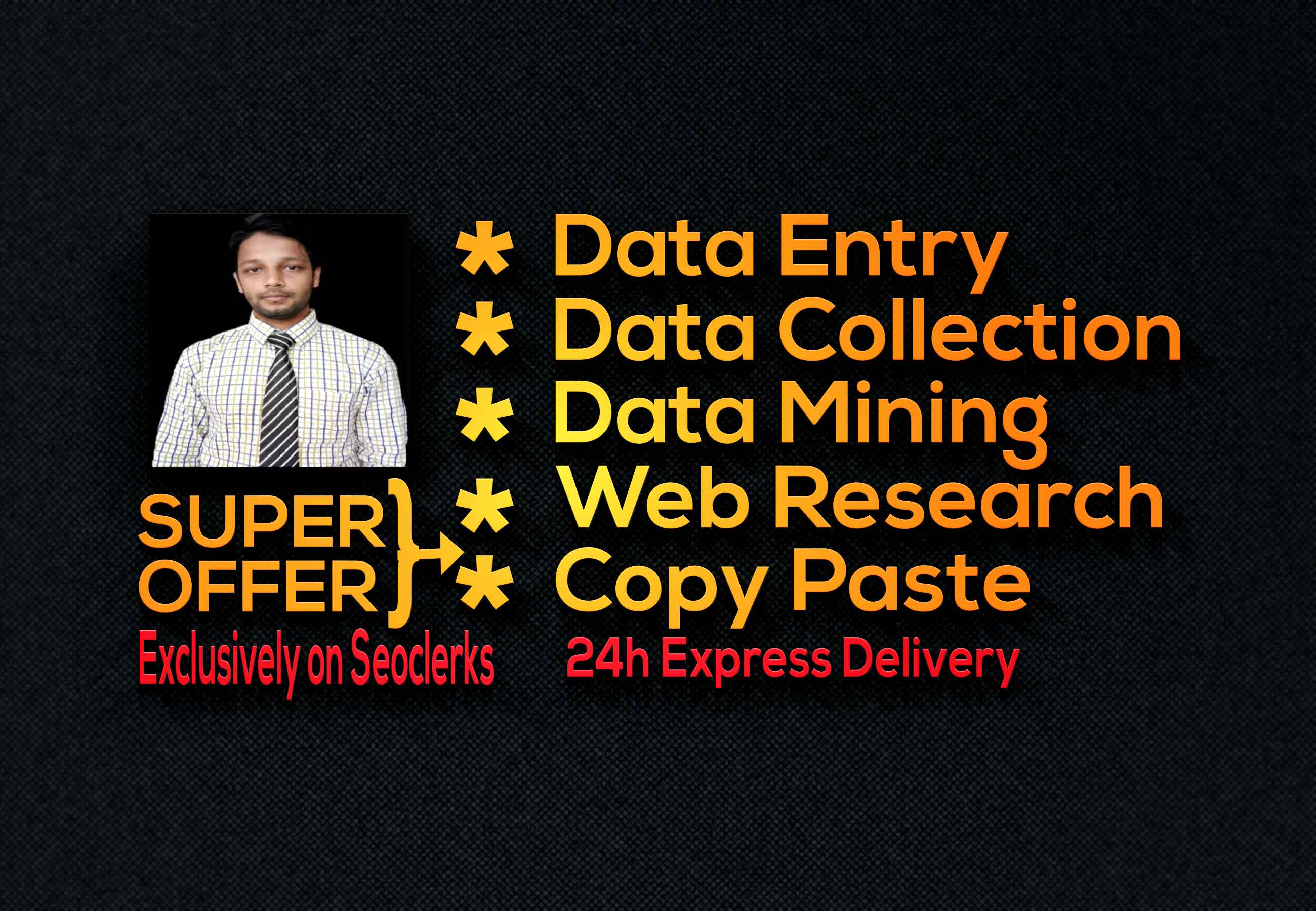I will be your virtual assistant for Data Entry,  Web Research,  Typing,  Copy paste,  Excel ETC